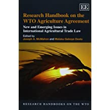 Research Handbook on the WTO Agriculture Agreement: New and Emerging Issues in International Agricultural Trade Law (Research Handbooks on the WTO)