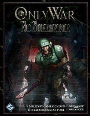 [Warhammer 40,000 Only War: No Surrender] (By: Fantasy Flight Games) [published: January, 2014]