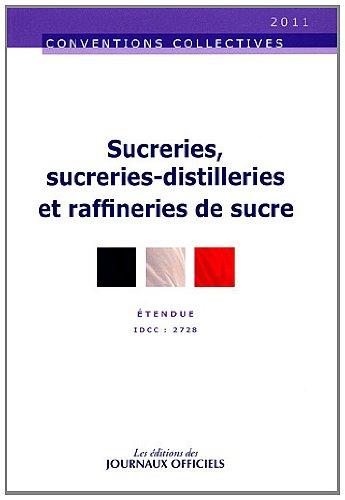 Sucreries, sucreries-distilleries et raffineries de sucre - Brochure 3026 - idcc 2728 - 6ème édition