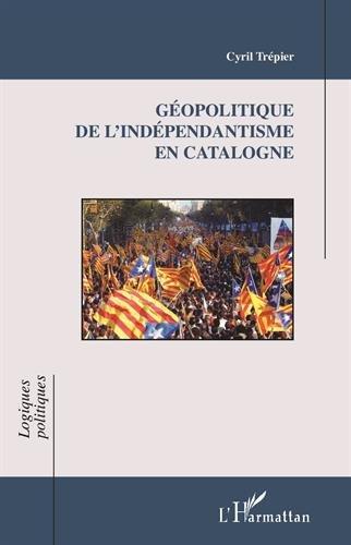 Géopolitique de l'indépendantisme en Catalogne par TREPIER CYRIL