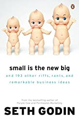 Small Is the New Big: And 183 Other Riffs, Rants, and Remarkable Business Ideas by Seth Godin (2009-09-01)