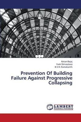 prevention-of-building-failure-against-progressive-collapsing-by-author-bajaj-ketan-published-on-nov