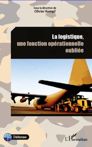 La logistique, une fonction opérationnelle oubliée par Olivier Kempf
