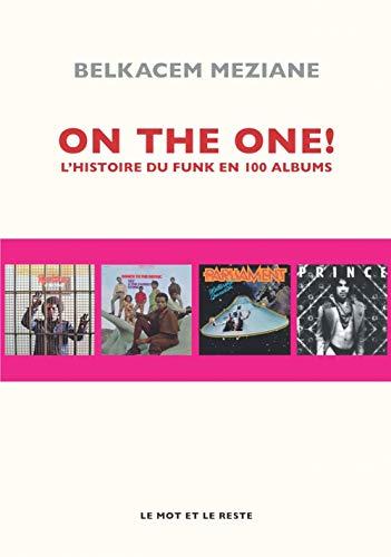 On the one ! : L'histoire du funk en 100 albums par  Belkacem Meziane