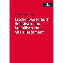 Taschenwörterbuch Hebräisch und Aramäisch zum Alten Testament (Utb M, Band 4678)