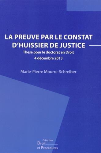 La preuve par le constat d'huissier de justice par Marie-Pierre Mourre-Schreiber