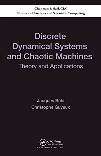 Discrete Dynamical Systems and Chaotic Machines: Theory and Applications (Chapman & Hall/CRC Numerical Analysis and Scientific Computing Series) por Jacques M. Bahi