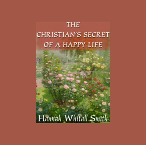 The Christian's Secret of a Happy Life  Audiolibri