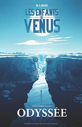 Les Enfants de Vénus: Odyssée par M.S. MAGE