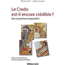 Le Credo est-il encore crédible ?: Sens et pertinence aujourd'hui (MOLS)