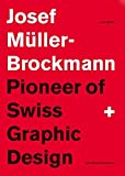 Joseph Muller-Brockmann: Pioneer of Swiss Graphic Design