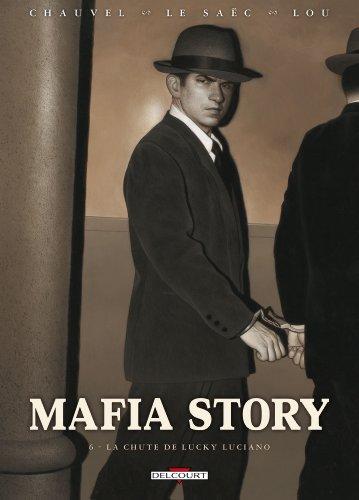 Mafia Story T06 La chute de Lucky Luciano