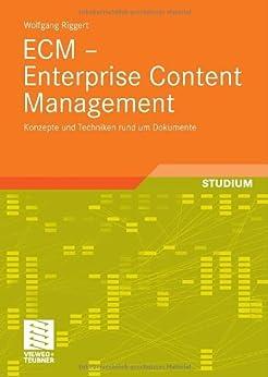 ECM - Enterprise Content Management: Konzepte und Techniken rund um Dokumente von [Riggert, Wolfgang]