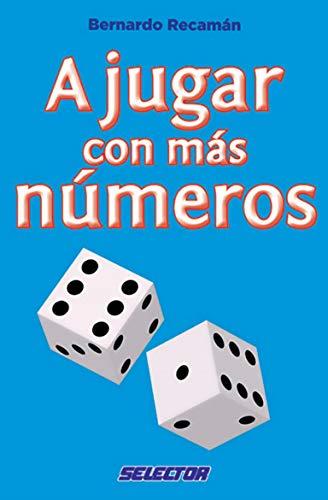 A Jugar Con Mas Numeros por Bernardo Recaman