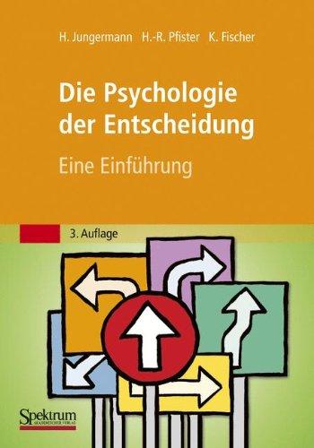 Die Psychologie der Entscheidung (Die Psychologie Der Persönlichkeit 3.)