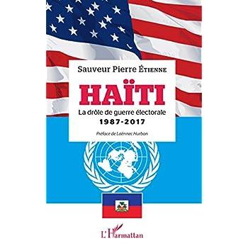 Haïti: La drôle de guerre électorale 1987 - 2017