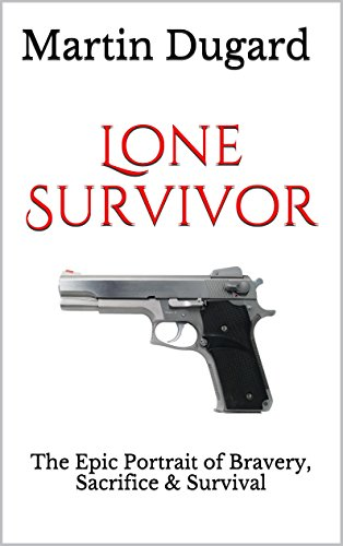 Lone Survivor: Out of Africa: The Epic Eyewitness Account of Bravery,  Sacrifice & Survival