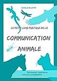 Le petit livre pratique de la communication animale