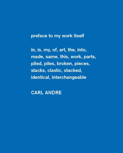 Carl Andre: Sculpture as Place, 1958-2010 (Dia Art Foundation, New York - Exhibition Catalogues)