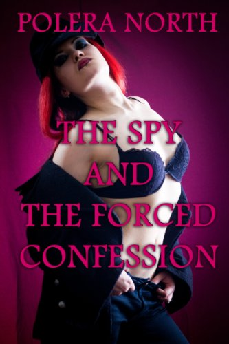 The Spy and The Forced Confession