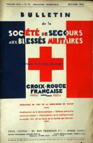 BULLETIN DE LA SOCIETE DE SECOURS AUX BLESSES MILITAIRES/ CROIX ROUGE FRANCAISE [No 4] du 01/10/1932 - AMELIORATION DE LA SANTE PUBLIQUE - DEFENSE PREVENTIVE CONTRE LA MALADIE - ADOUCISSEMENT DE LA SOUFFRANCE DANS LE MONDE.
