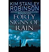 [Forty Signs of Rain] (By: Kim Stanley Robinson) [published: July, 2005]