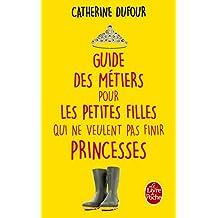 Guide des métiers pour les petites filles qui ne veulent pas finir princesses