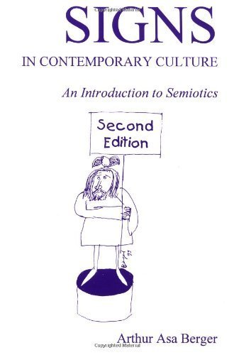 Signs in Contemporary Culture: An Introduction to Semiotics by Arthur Asa Berger (1998-10-06)