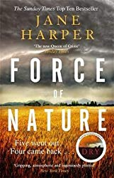 Force of Nature: by the author of the Sunday Times top ten bestseller, The Dry (Aaron Falk 2)