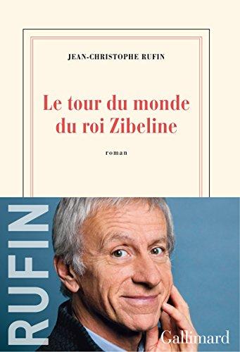 Le tour du monde du roi Zibeline par Jean-Christophe Rufin