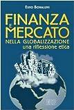 Scarica Libro Finanza e mercato nella globalizzazione Una riflessione etica (PDF,EPUB,MOBI) Online Italiano Gratis