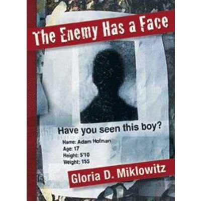 [(The Enemy Has a Face )] [Author: Gloria D. Miklowitz] [Mar-2004]