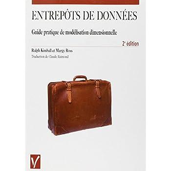 Entrepôts de données. Guide pratique de modélisation dimensionnelle, 2ème édition