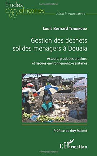 Gestion des déchets solides ménages à Douala par Louis Bernard Tchuikoua