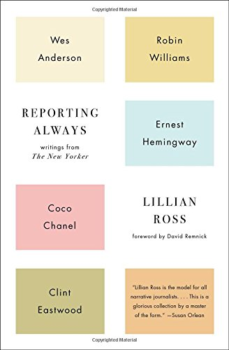 reporting-always-writings-from-the-new-yorker