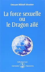 La force sexuelle ou le dragon aile