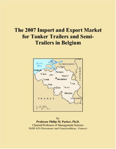 The 2007 Import and Export Market for Tanker Trailers and Semi-Trailers in Belgium