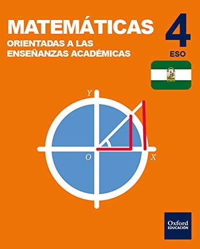Inicia matemáticas orientadas a las enseñanzas académicas 4º eso libro del alumno andalucía (inicia dual)
