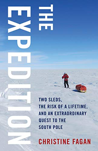 The Expedition: Two Sleds, the Risk of a Lifetime, and an Extraordinary Quest to the South Pole (English Edition)