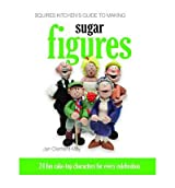 [SQUIRES KITCHEN'S GUIDE TO MAKING SUGAR FIGURES] by (Author)Clement-May, Jan on Mar-09-12