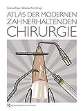 Atlas der modernen zahnerhaltenden Chirurgie - Andreas Filippi;Sebastian Kühl
