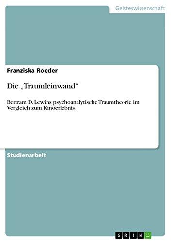 """Die """"Traumleinwand"""": Bertram D. Lewins psychoanalytische Traumtheorie  im Vergleich zum Kinoerlebnis"""