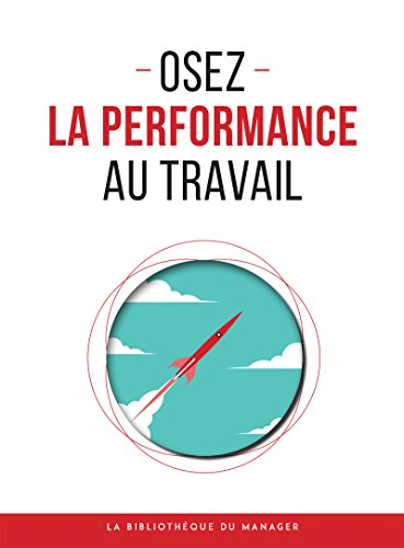 Osez la performance au travail (Coaching pro) par Collectif