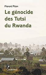 Le génocide des Tutsi du Rwanda de Florent PITON
