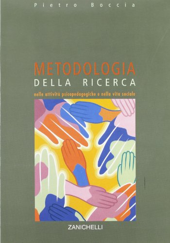 Metodologia della ricerca nelle attività psicopedagogiche e nella vita sociale