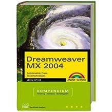 Dreamweaver MX 2004 - Kompendium: Funktionsumfang, Praxis, Serverlösungen (Kompendium / Handbuch)