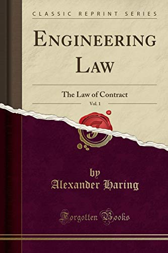 Engineering Law, Vol. 1: The Law of Contract (Classic Reprint)