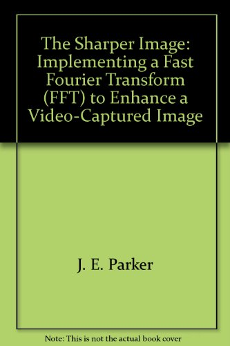 the-sharper-image-implementing-a-fast-fourier-transform-fft-to-enhance-a-video-captured-image