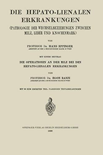 Die Hepato-Lienalen Erkrankungen: Pathologie der Wechselbeziehungen Zwischen Milz, Leber und Knochenmark (Enzyklopaedie der Klinischen Medizin)