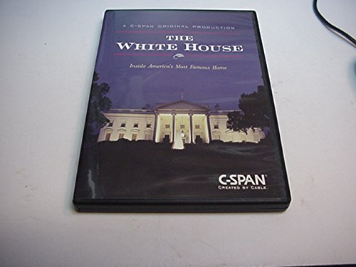The White House Inside America's Most Famous Home (A C-SPAN Original Production) (C-span)